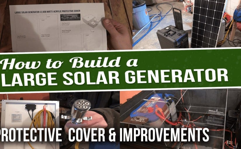 DIY Solar Generator – Plexiglass Cover and Improvements