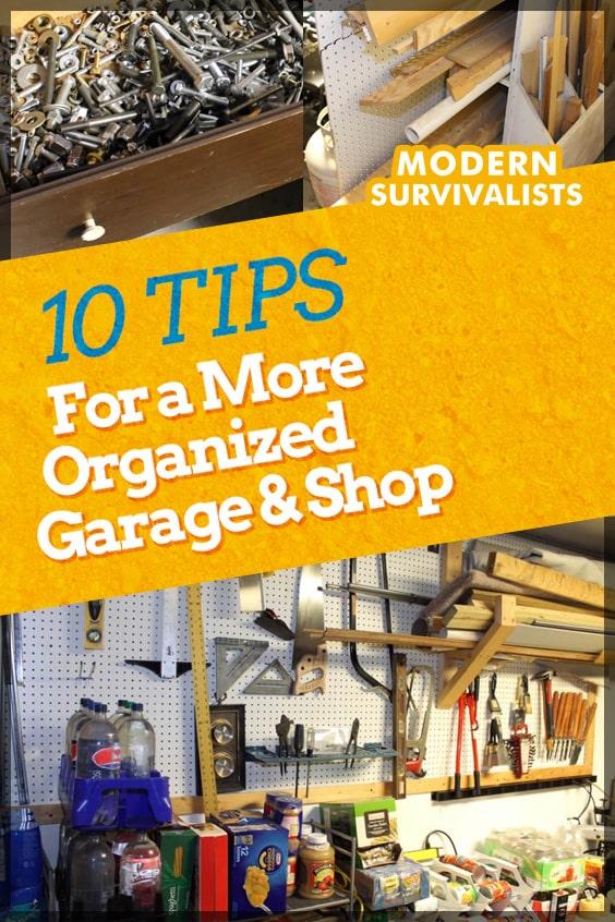 10 Tips For a More Organized Garage & Shop - ModernSurvivalists.com